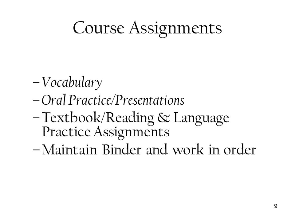 Course Assignments Maintain Binder and work in order Vocabulary
