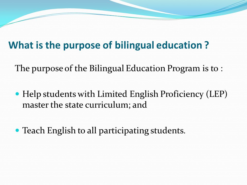 What is the purpose of bilingual education