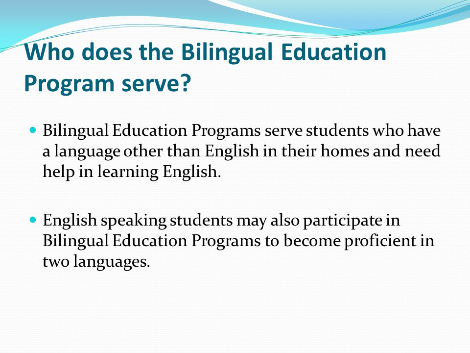Who does the Bilingual Education Program serve