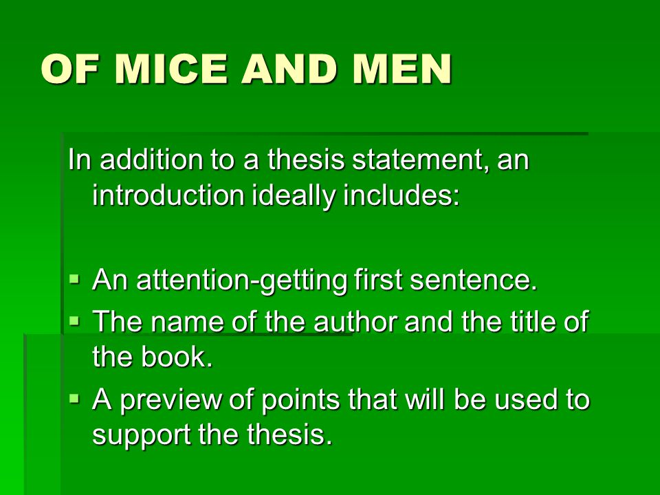 of mice and men thesis essay Friendships in of mice and men by john steinbeck essaysfriendships are symbiotic relationships, where people share their talents and qualities to.