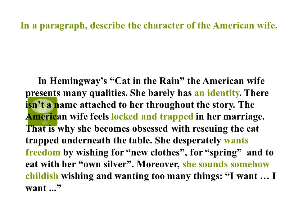 an analysis of the cat in the rain by ernest hemingway Themes of self-absorption, dissatisfaction and isolation run through the 1925 short story cat in the rain by ernest hemingway set in an italian hotel, the story revolves around an american.