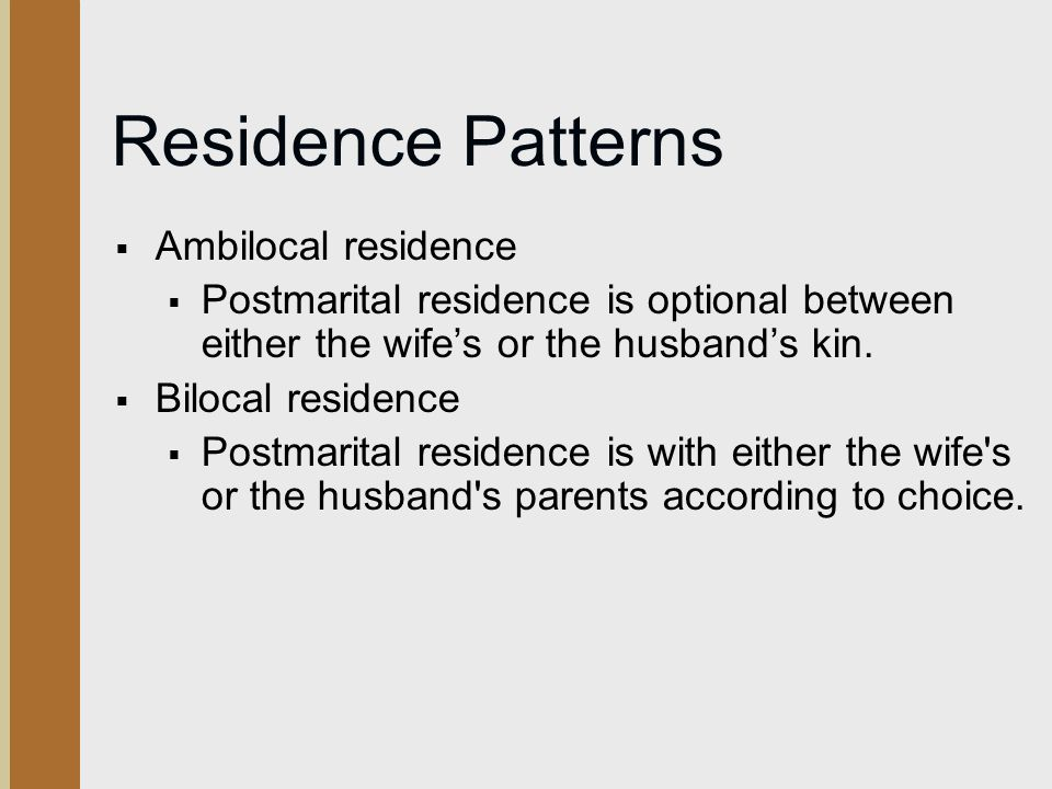 Residence Patterns Ambilocal residence