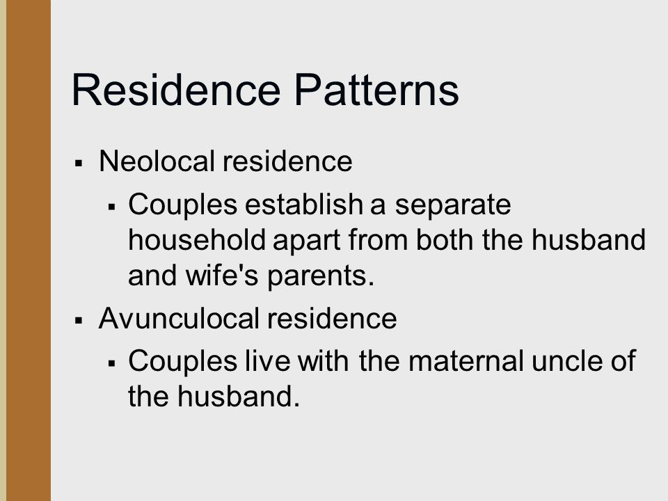 Residence Patterns Neolocal residence