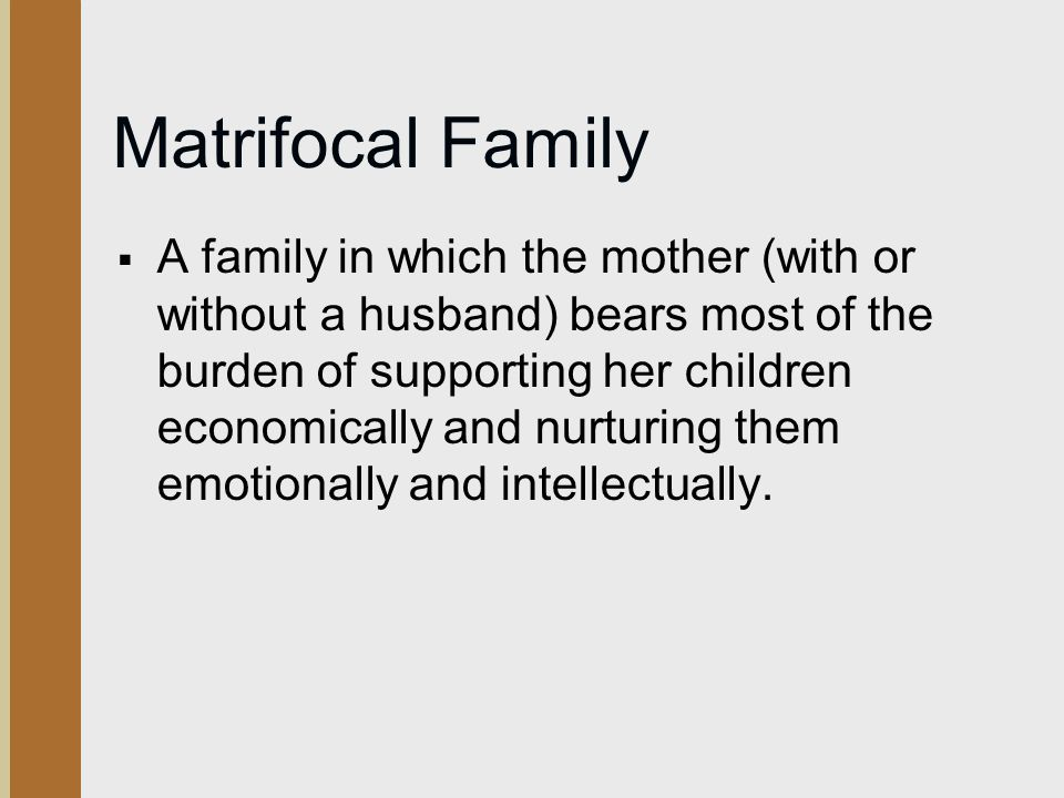 Matrifocal Family