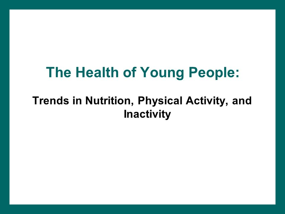 The Health of Young People: