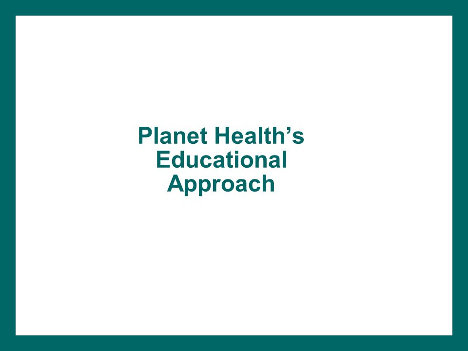 Planet Health's Educational Approach