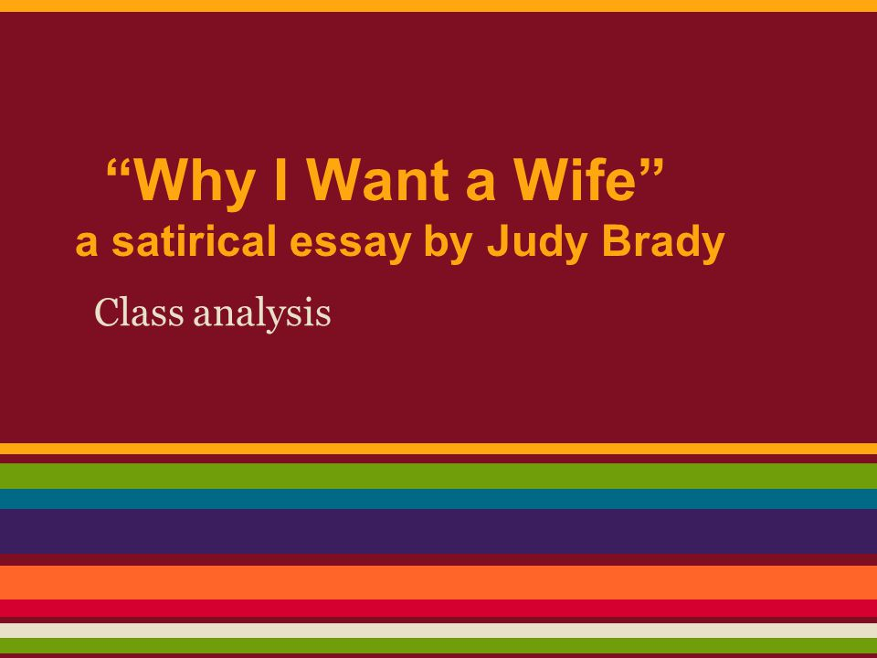 English Essay Questions Why I Want A Wife A Satirical Essay By Judy Brady Essay Writing Thesis Statement also Essays About Science Why I Want A Wife A Satirical Essay By Judy Brady  Ppt Video  Essays Written By High School Students
