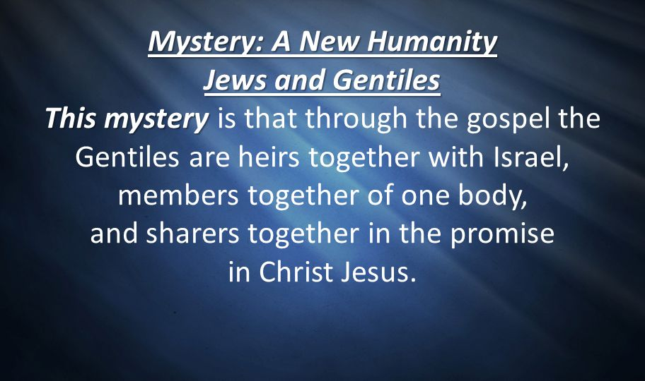 Mystery: A New Humanity Jews and Gentiles