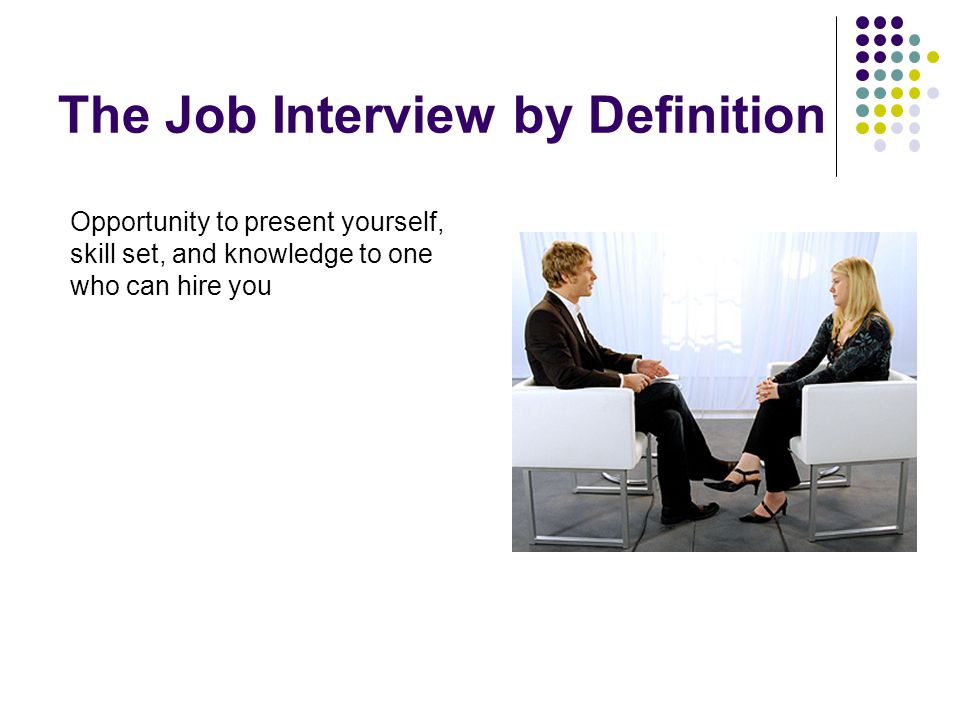 the job interview by definition - Facing An Interview Tips And Techniques