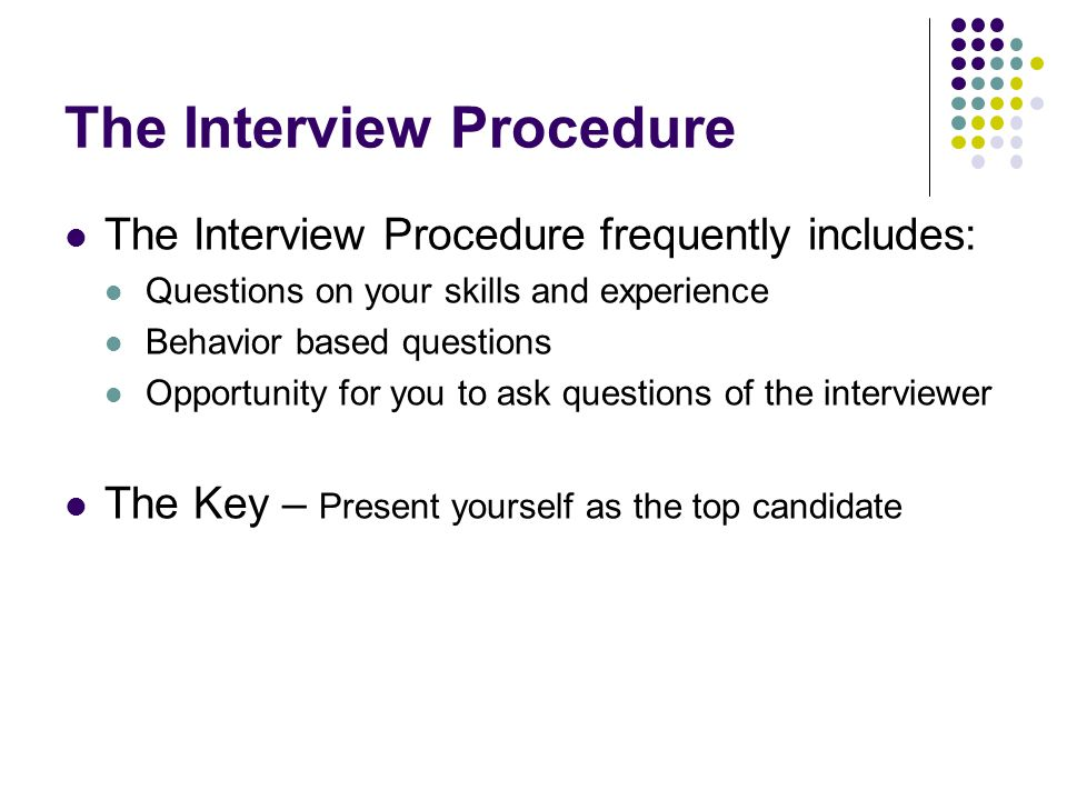 the interview procedure - Facing An Interview Tips And Techniques