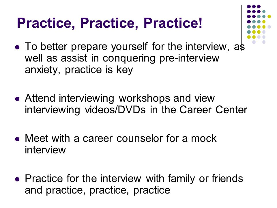 7 practice - Facing An Interview Tips And Techniques