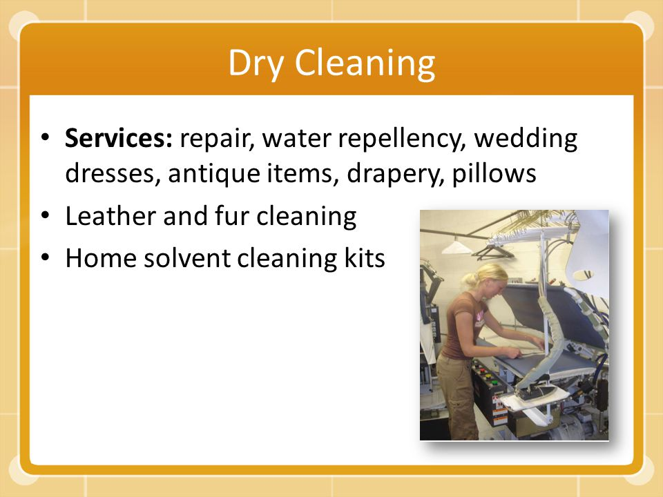 Care of textile products ppt video online download for Do dry cleaners steam wedding dresses