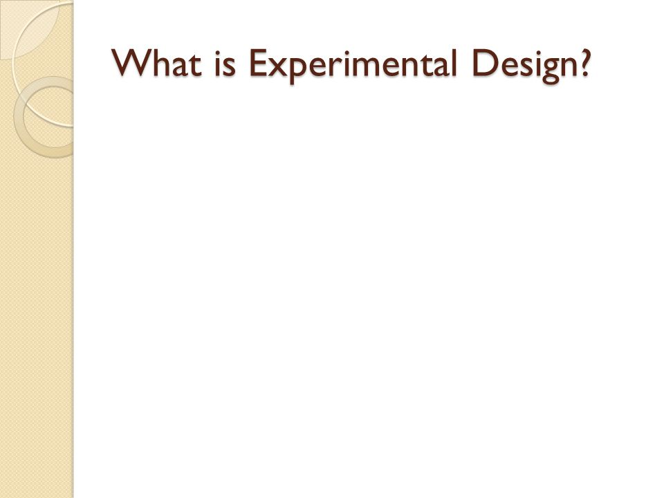 the logic of experimental design Chapter 9: experimental research  you can implement an experimental design well  the logic of internal validity is to rule out variables other than the.