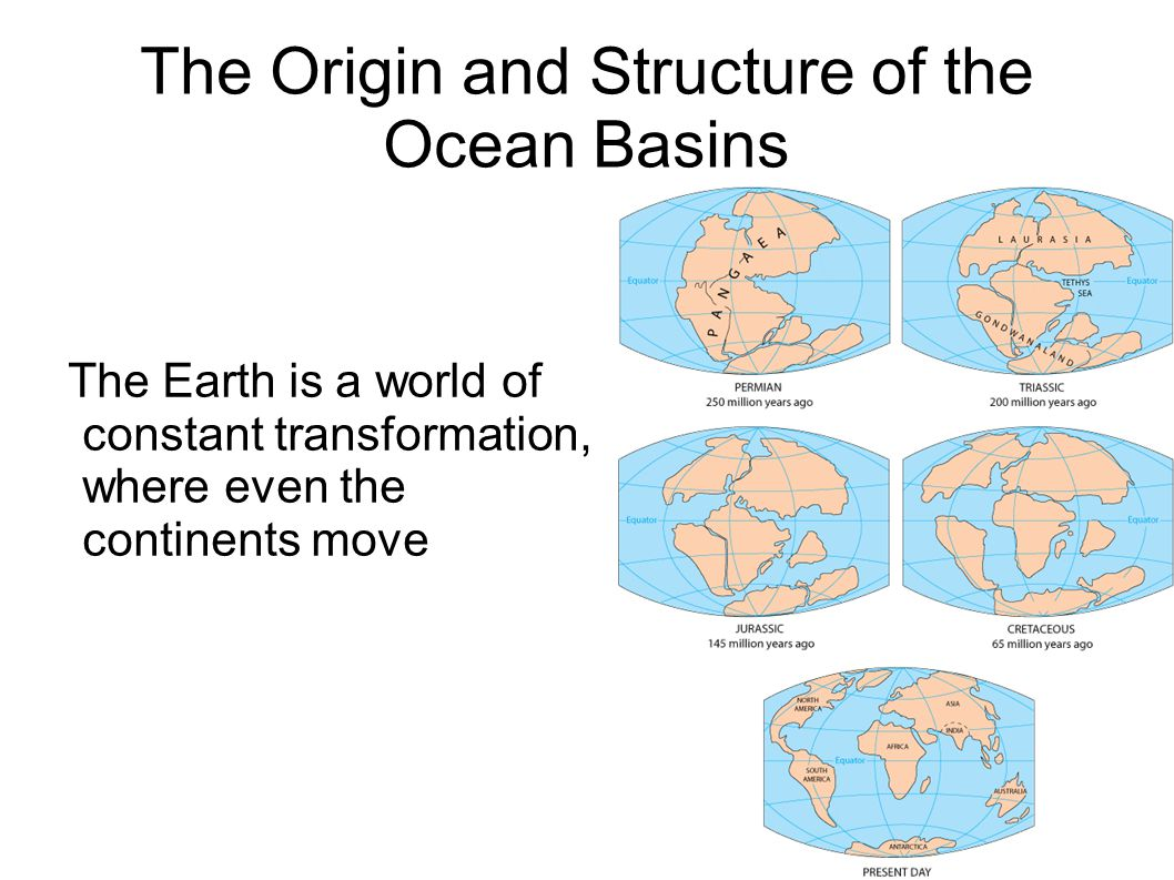the origin of continents and oceans Pangaea or pangea was a supercontinent that existed during the late paleozoic  and early  he expanded upon his hypothesis in his 1915 book the origin of  continents  the splitting also created two new oceans, the iapetus ocean and.