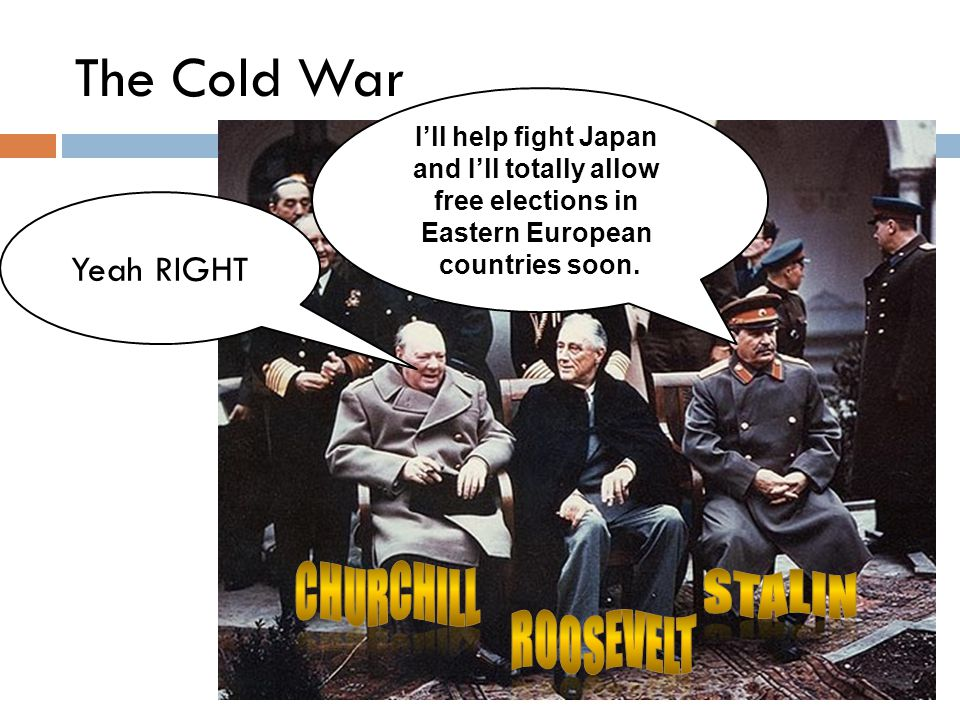 The Cold War Churchill Stalin Roosevelt Yeah RIGHT