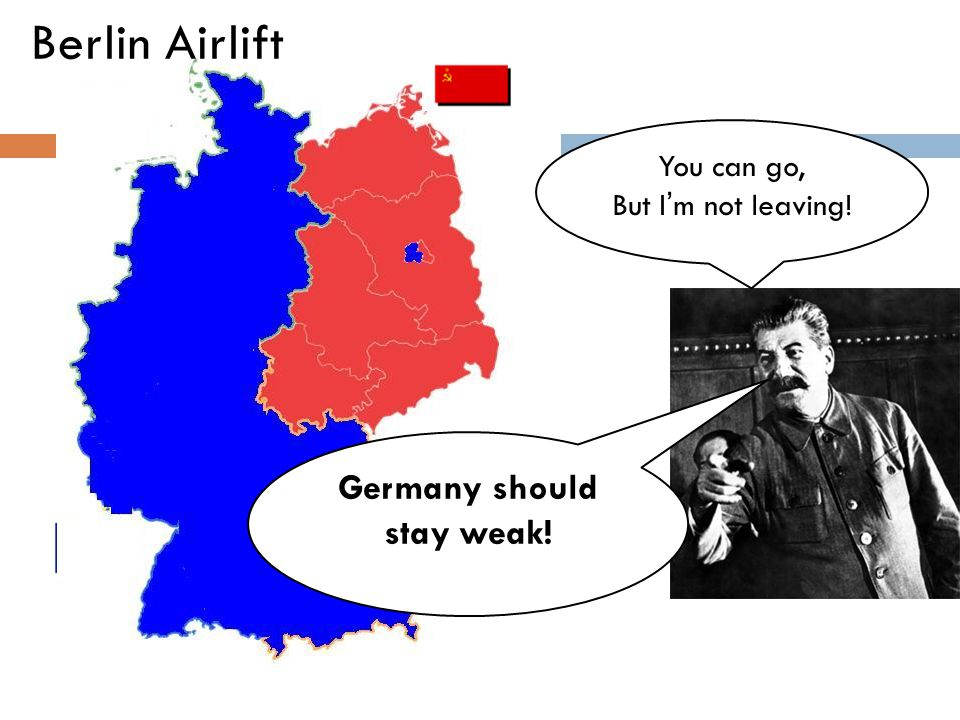 Germany should stay weak!