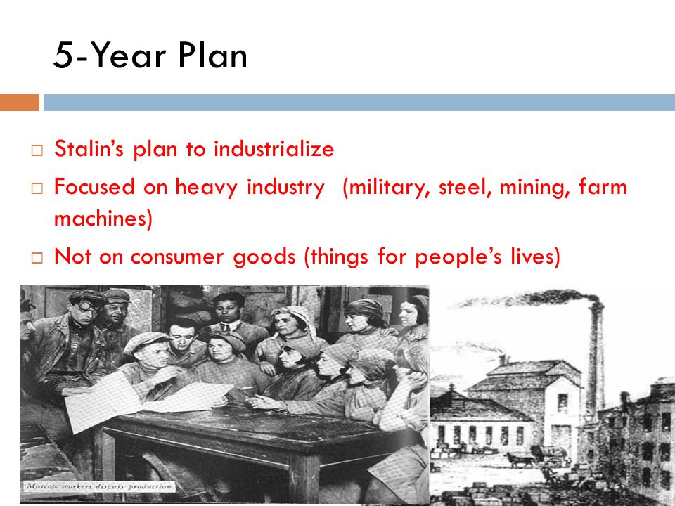 5-Year Plan Stalin's plan to industrialize