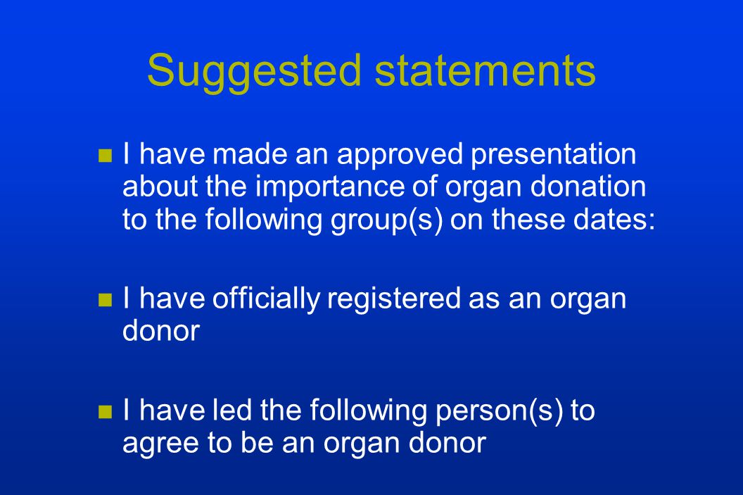 the importance of organ donation for presentation Promote organ donation transplantation depends on the generosity of the american public  exhibits and presentations in our hometown and across the country.