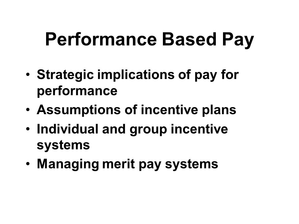 performance based pay Home hr 3 benefits of pay for performance pay for performance plans and systems can transform an in a performance based compensation model employees are.
