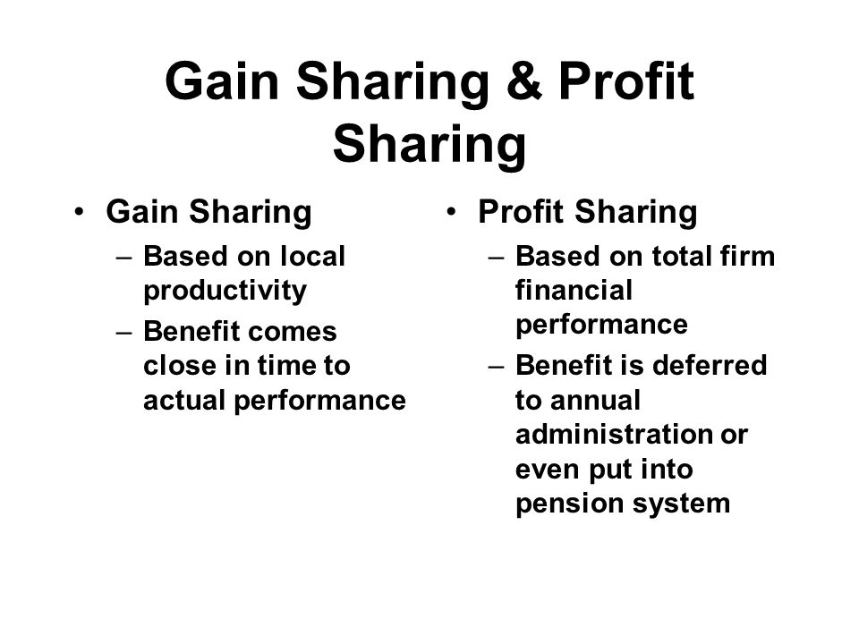 gain sharing vs profit sharing Here $100 is revenue and profit is (100–60) $40 profit sharing model as  profit is $ 40, you and your partner both will share this in the percentage as.