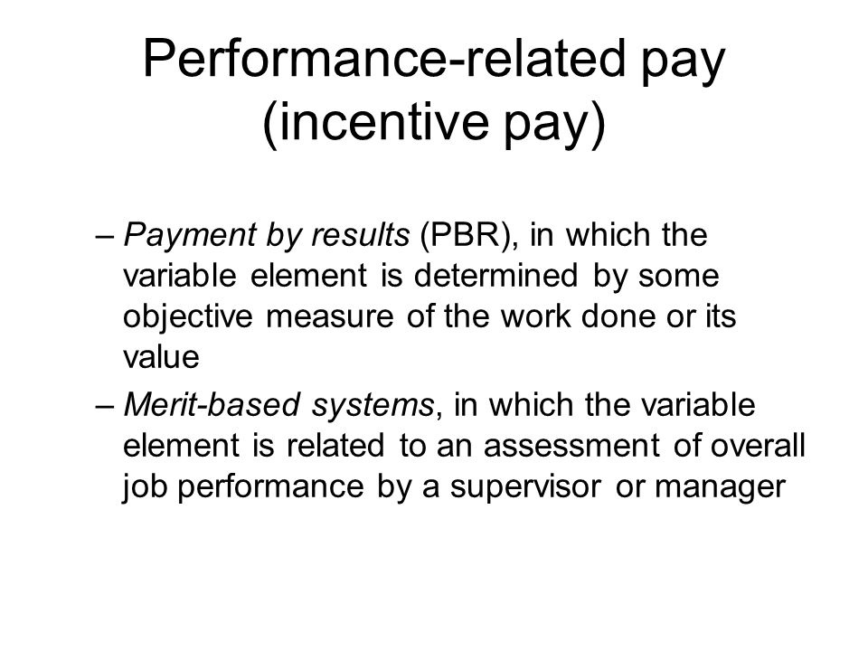 performance related pay Performance related pay may not hold good in indian psu's the reason being  the flexibility with respect to work the formal structure and bureaucracy at varied .