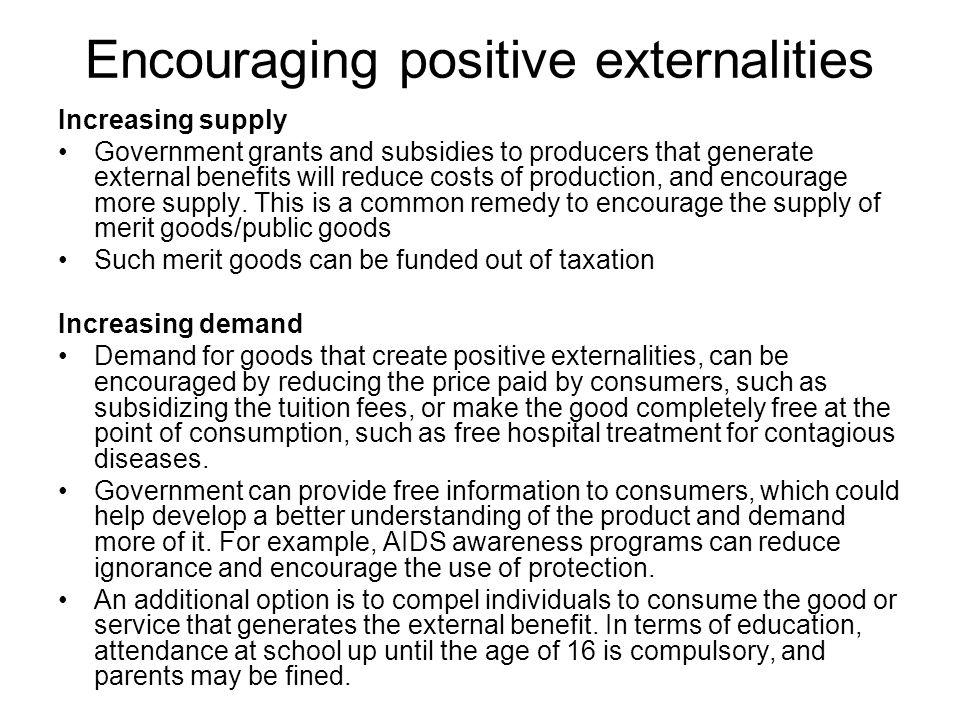 Encouraging positive externalities