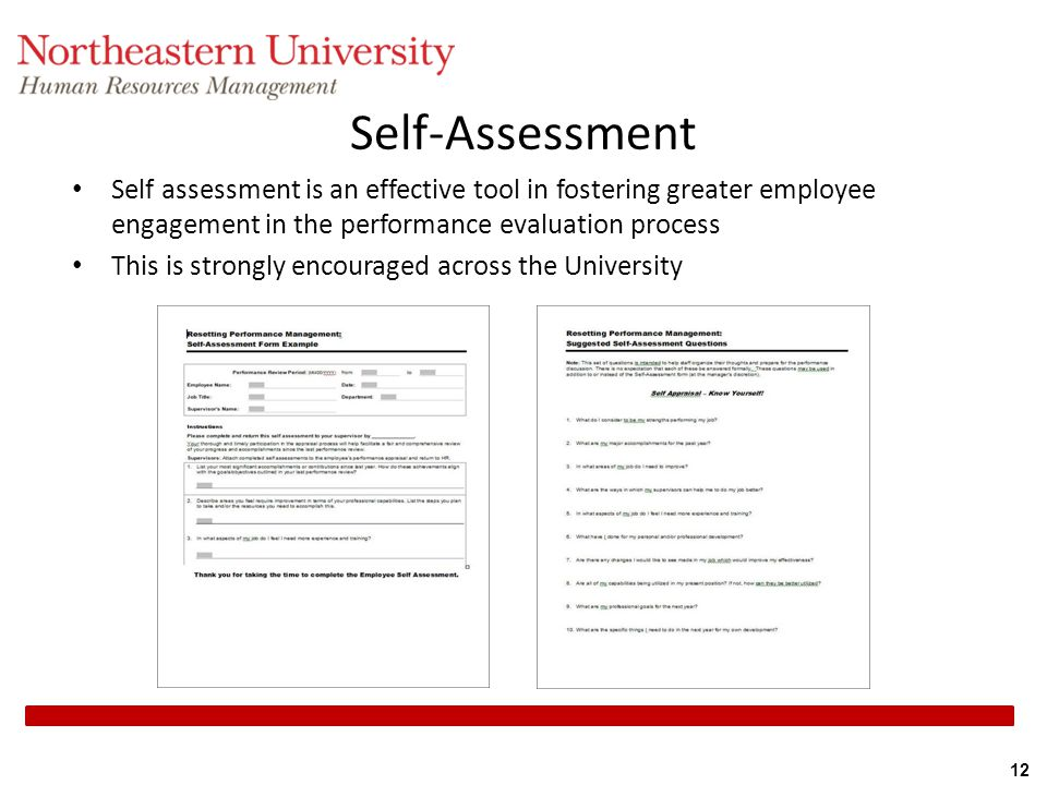 Self-Assessment Self assessment is an effective tool in fostering greater employee engagement in the performance evaluation process.