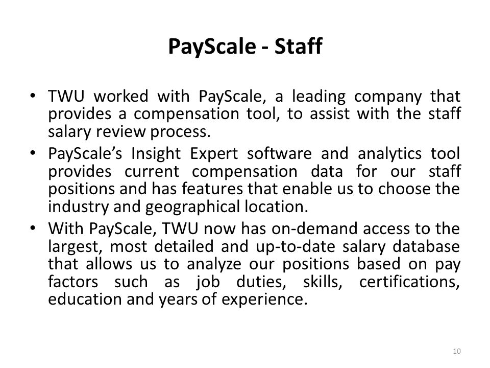 PayScale - Staff TWU worked with PayScale, a leading company that provides a compensation tool, to assist with the staff salary review process.
