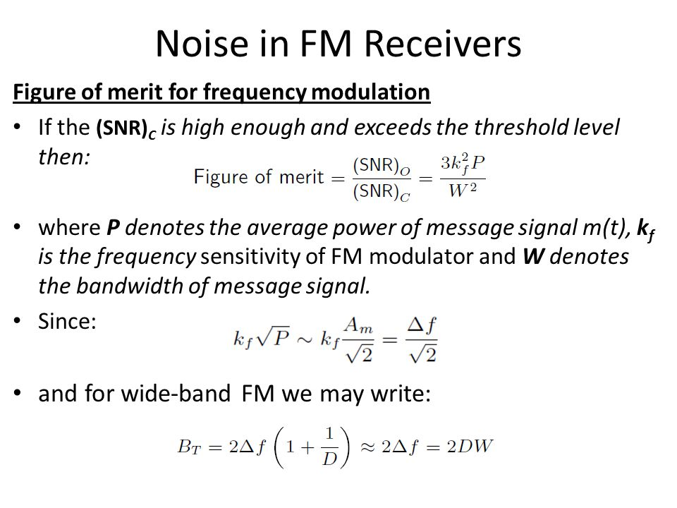 Noise in FM Receivers and for wide-band FM we may write: