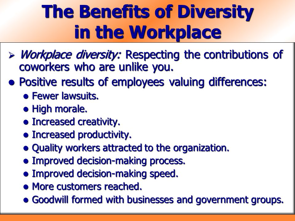 the benefits of personality diversity in the workplace and the management of diverse groups in organ The state of diversity in today's workforce demographics reap the economic benefits of a diverse and the state of diversity in the workplace.
