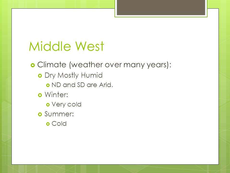Middle West Climate (weather over many years): Dry Mostly Humid