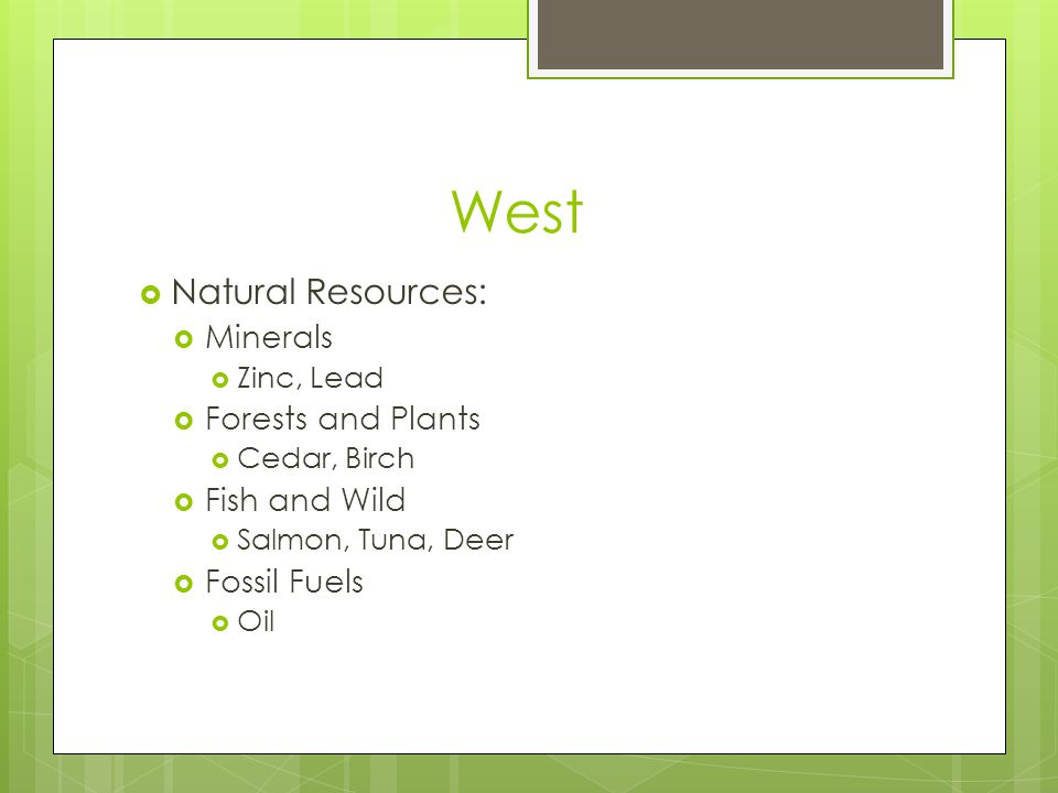 West Natural Resources: Minerals Forests and Plants Fish and Wild