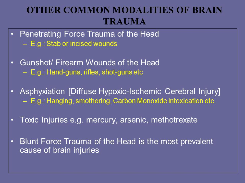 OTHER COMMON MODALITIES OF BRAIN TRAUMA