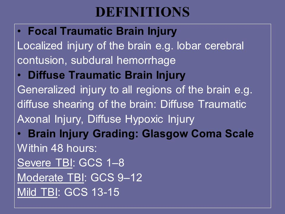 DEFINITIONS Focal Traumatic Brain Injury