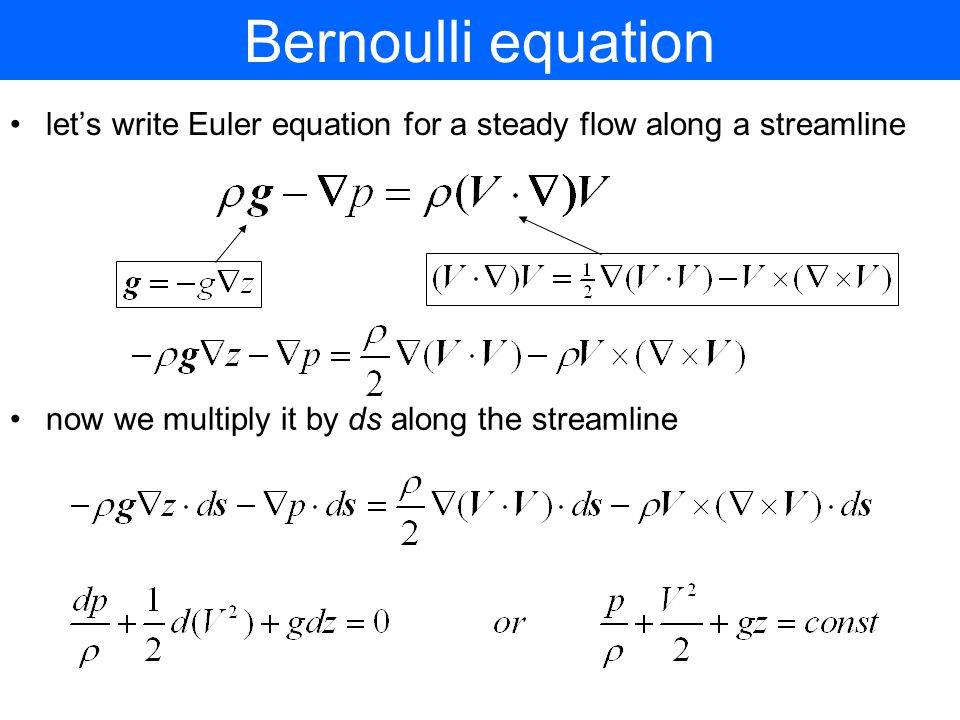 Bernoulli equation let's write Euler equation for a steady flow along a streamline.