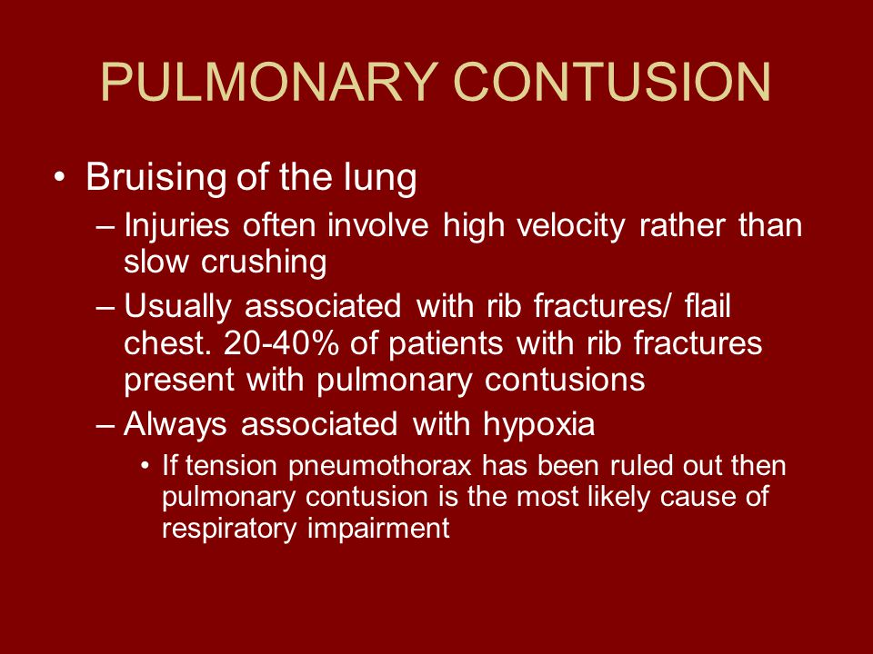 PULMONARY CONTUSION Bruising of the lung
