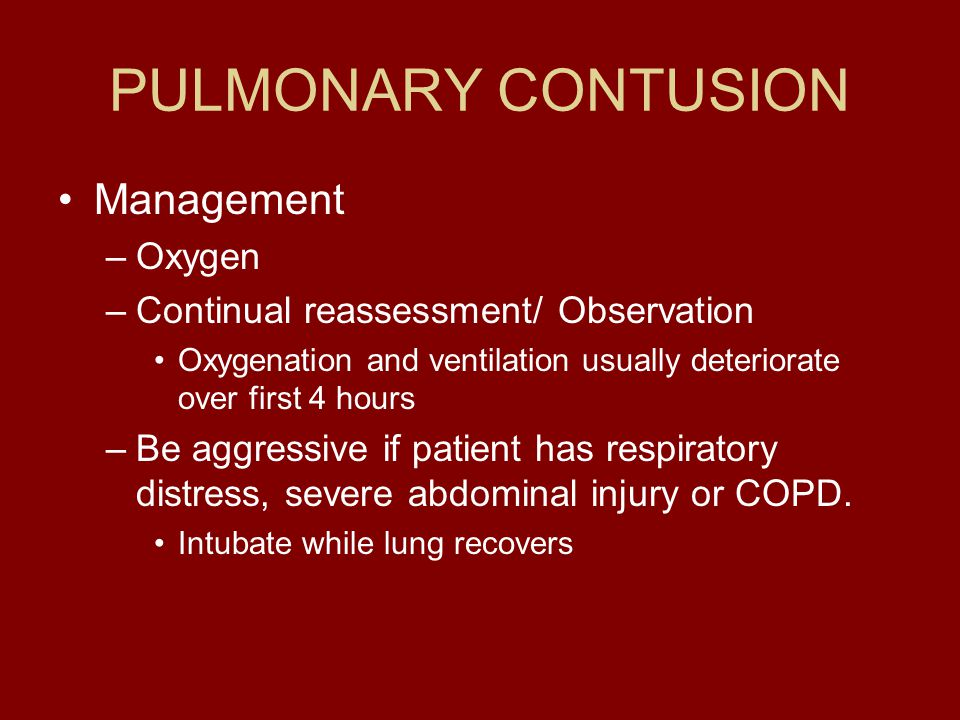 PULMONARY CONTUSION Management Oxygen