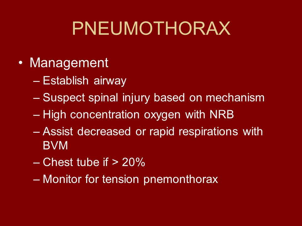 PNEUMOTHORAX Management Establish airway