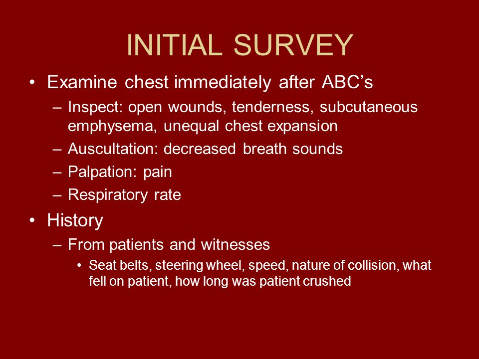 INITIAL SURVEY Examine chest immediately after ABC's History