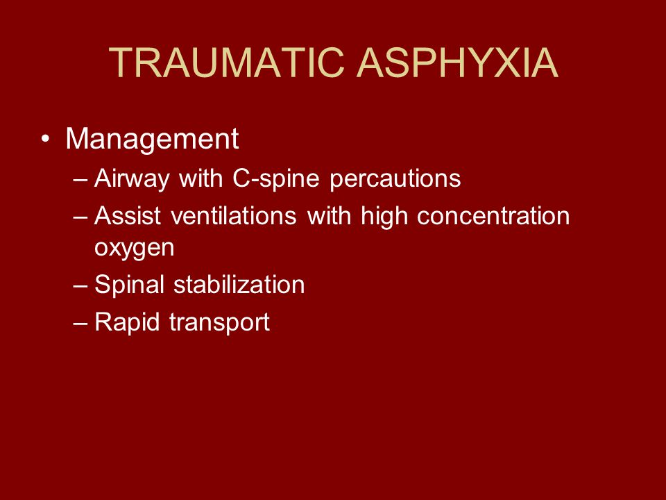 TRAUMATIC ASPHYXIA Management Airway with C-spine percautions