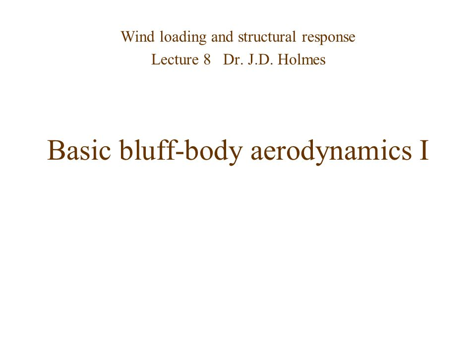 Basic bluff-body aerodynamics I