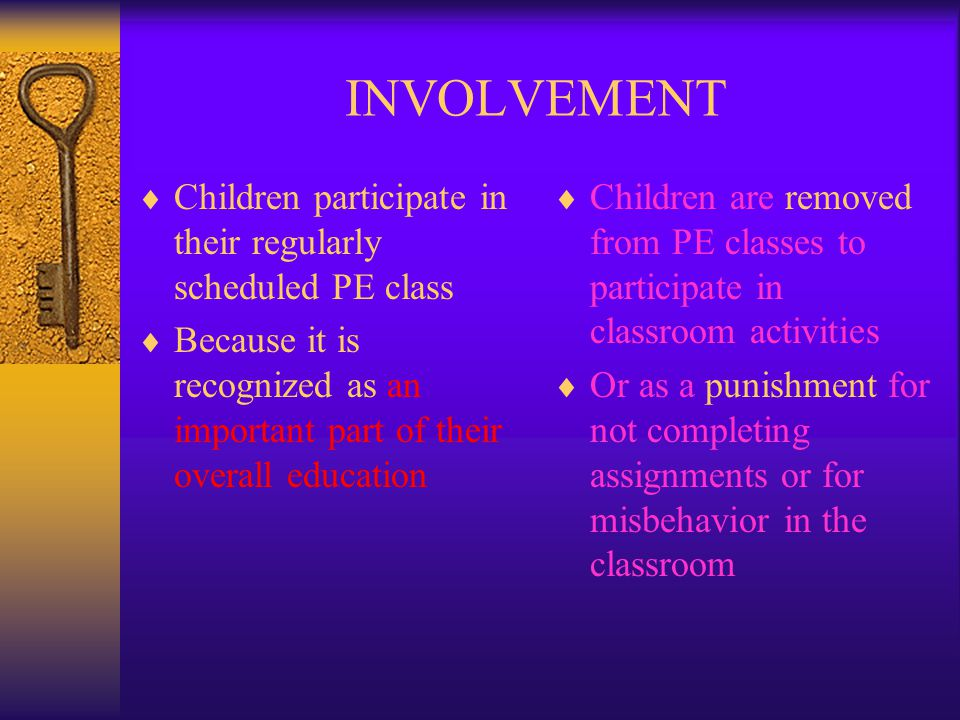 INVOLVEMENT Children participate in their regularly scheduled PE class