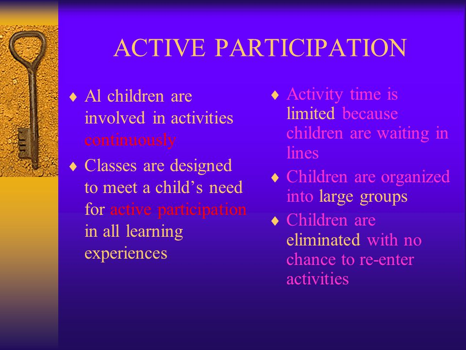 ACTIVE PARTICIPATION Al children are involved in activities continuously.