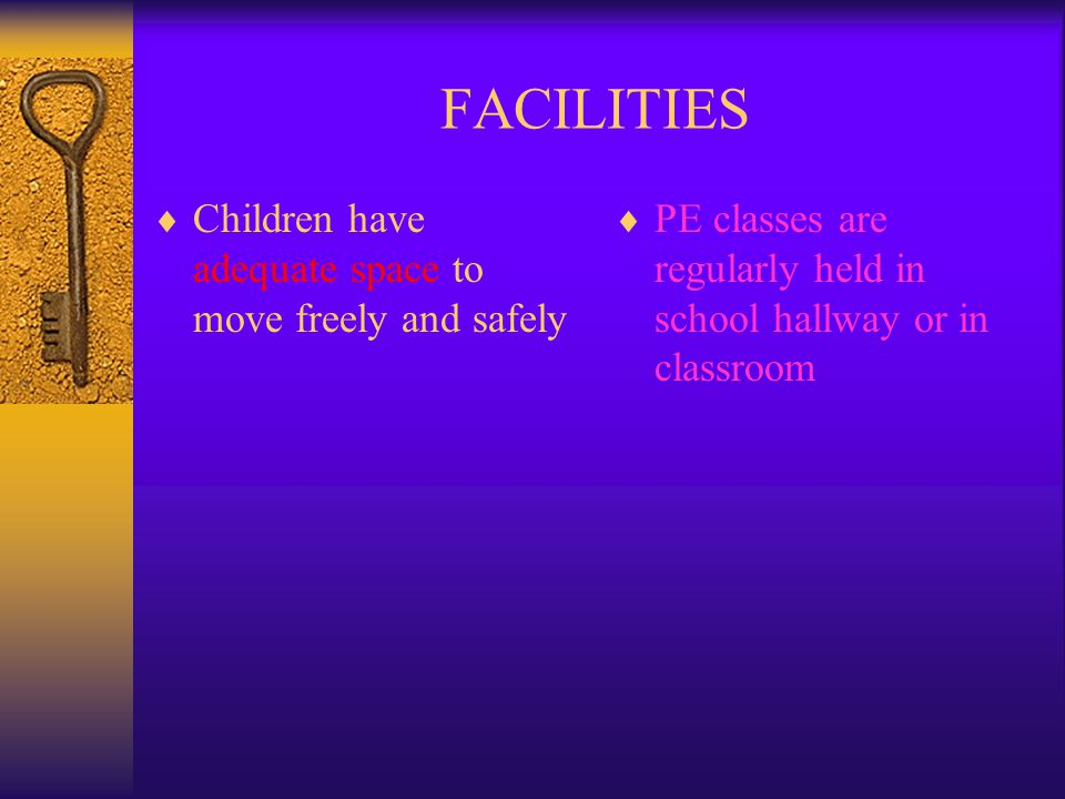 FACILITIES Children have adequate space to move freely and safely