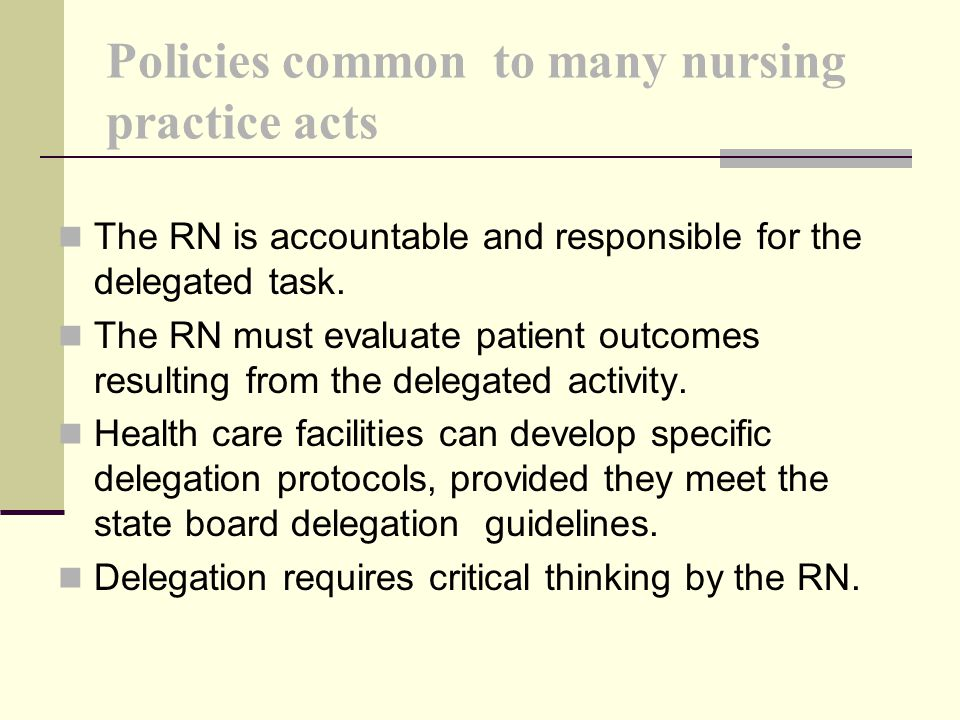 Policies common to many nursing practice acts