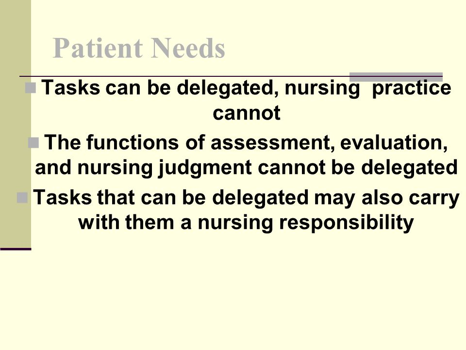 Tasks can be delegated, nursing practice cannot