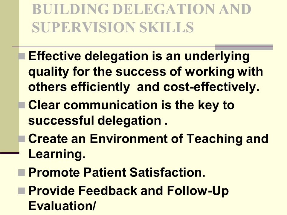 BUILDING DELEGATION AND SUPERVISION SKILLS