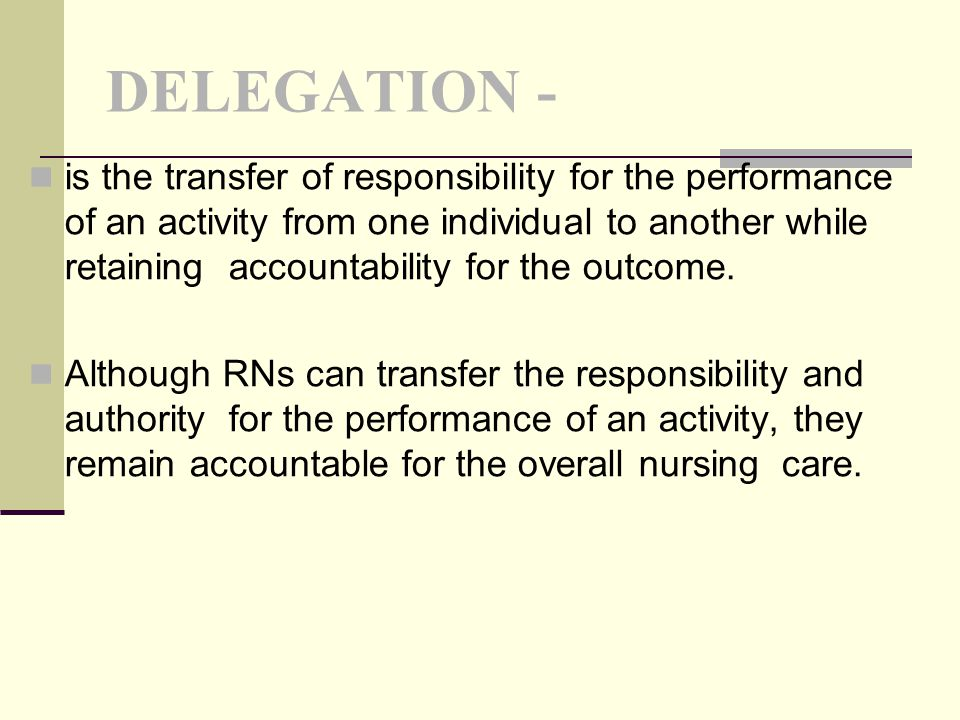 delegation in supervision The scope of practice published by the nursing and midwifery board of ireland,  formerly an bord altranais: delegation and supervision.