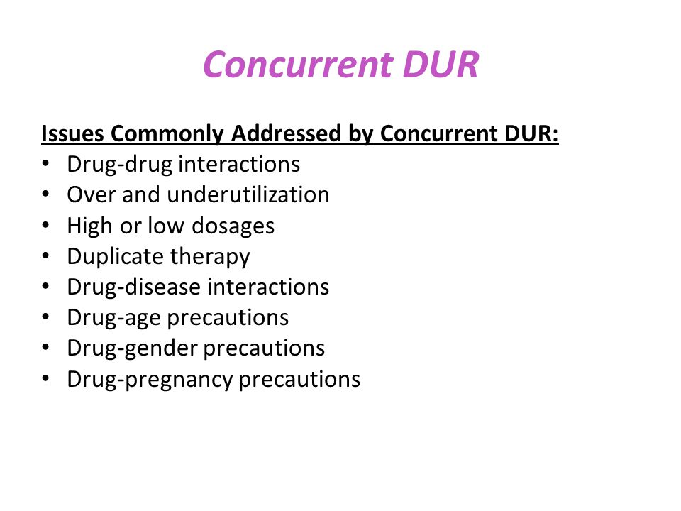 Concurrent DUR Issues Commonly Addressed by Concurrent DUR: