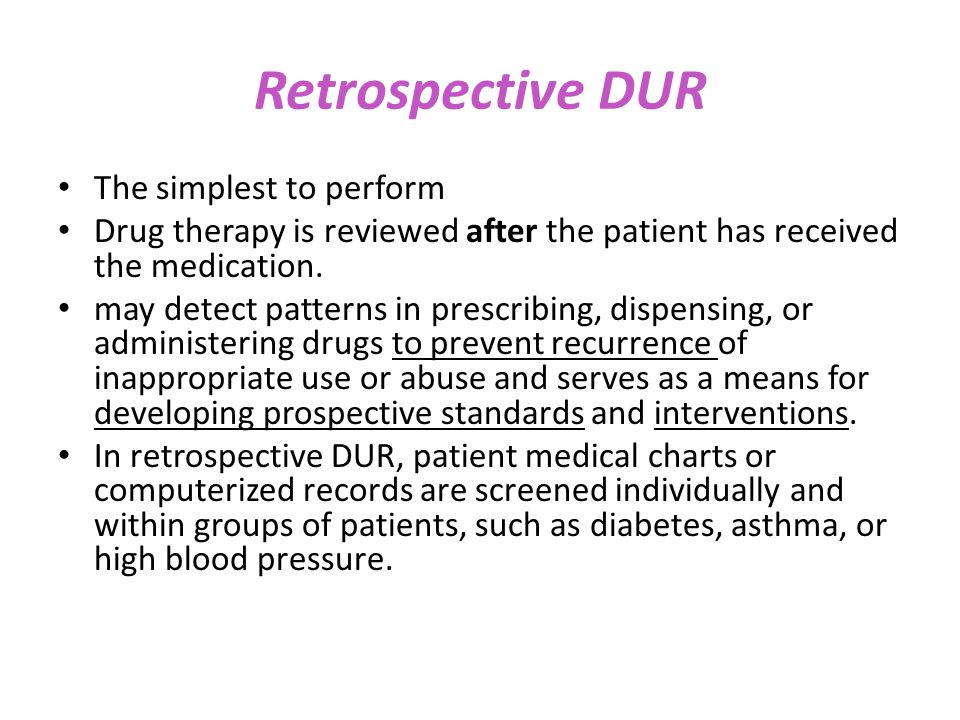 Retrospective DUR The simplest to perform